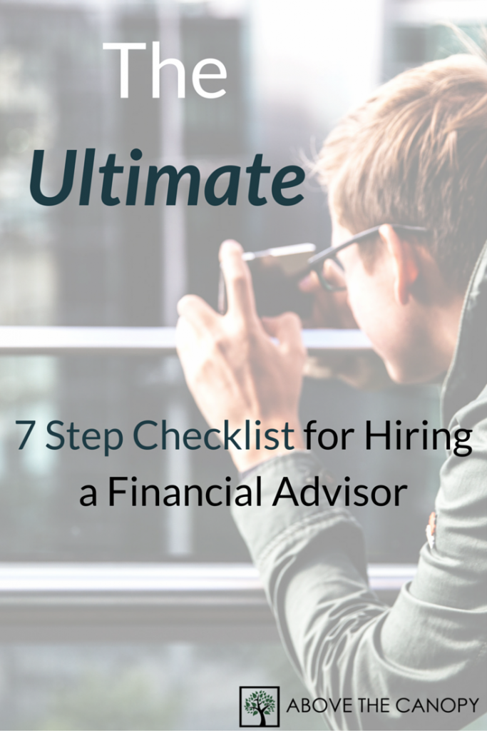 The Ultimate 7 Step Checklist for Hiring a Financial Advisor