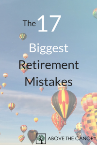 The 17 Biggest Retirement Mistakes