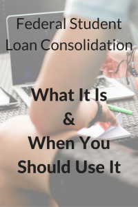 Federal Student Loan Consolidation: What It Is & When You Should Use It