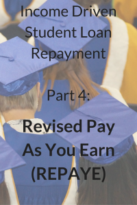 REPAYE Revised Pay As You Earn Student Loan Repayment