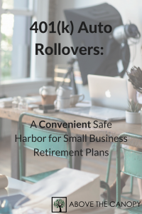 401(k) Auto Rollovers: A Convenient Safe Harbor for Small Business Retirement Plans
