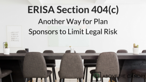 ERISA Section 404(c): Another Way for Plan Sponsors to Limit Legal Risk