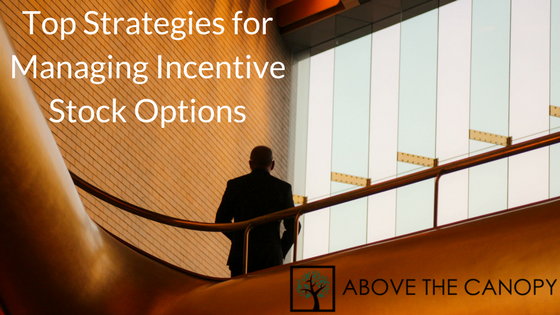 Top Strategies for Managing Incentive Stock Options