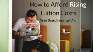 How to Afford Rising College Tuition Costs: Need Based Financial Aid