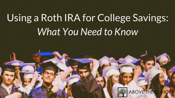 Using a Roth IRA for College Savings: What You Need to Know