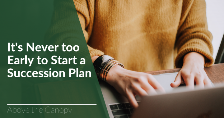 It's Never too Early to Start a Succession Plan